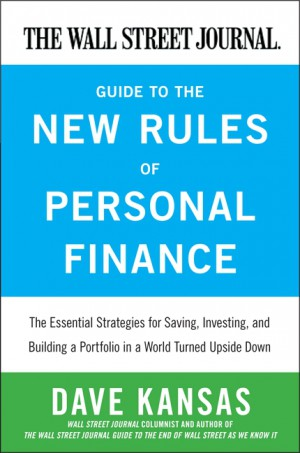 The Wall Street Journal Guide to the New Rules of Personal Finance by Dave Kansas from HarperCollins Publishers LLC (US) in Business & Management category