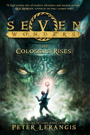 Seven Wonders Book 1: The Colossus Rises by Peter Lerangis from  in  category