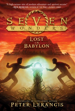 Seven Wonders Book 2: Lost in Babylon by Peter Lerangis from HarperCollins Publishers LLC (US) in Teen Novel category