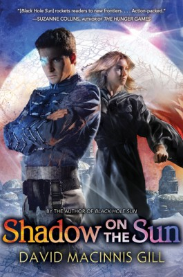 Shadow on the Sun by David Macinnis Gill from HarperCollins Publishers LLC (US) in General Novel category