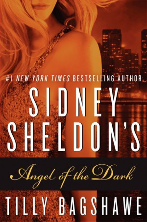 Sidney Sheldon's Angel of the Dark by Tilly Bagshawe from HarperCollins Publishers LLC (US) in General Novel category