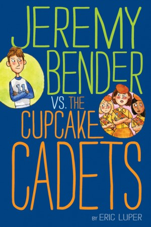 Jeremy Bender vs. the Cupcake Cadets by Eric Luper from  in  category
