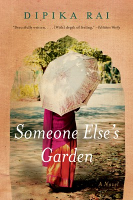 Someone Else's Garden by Dipika Rai from HarperCollins Publishers LLC (US) in General Novel category