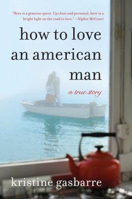 How to Love an American Man by Kristine Gasbarre from HarperCollins Publishers LLC (US) in Autobiography & Biography category