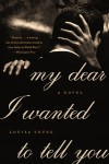 My Dear I Wanted to Tell You by Louisa Young from  in  category
