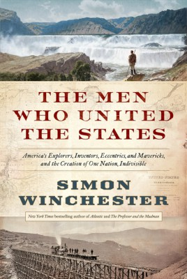 The Men Who United the States by Simon Winchester from  in  category