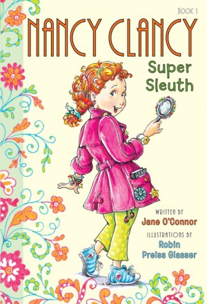 Fancy Nancy: Nancy Clancy, Super Sleuth by Jane O'Connor from HarperCollins Publishers LLC (US) in Teen Novel category