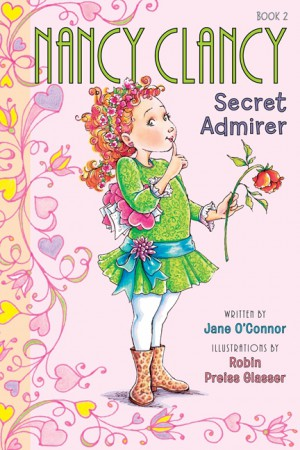 Fancy Nancy: Nancy Clancy, Secret Admirer by Jane O'Connor from HarperCollins Publishers LLC (US) in Teen Novel category