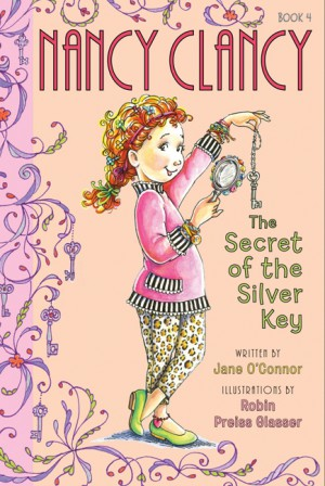 Fancy Nancy: Nancy Clancy, Secret of the Silver Key by Jane O'Connor from HarperCollins Publishers LLC (US) in Teen Novel category