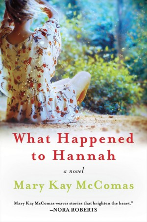 What Happened to Hannah by Mary Kay McComas from HarperCollins Publishers LLC (US) in General Novel category