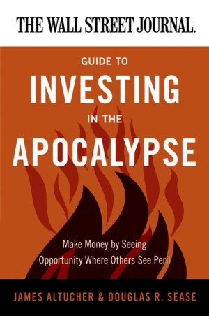 The Wall Street Journal Guide to Investing in the Apocalypse by Douglas R. Sease from  in  category
