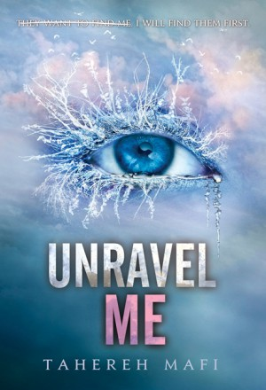 Unravel Me by Tahereh Mafi from HarperCollins Publishers LLC (US) in General Novel category