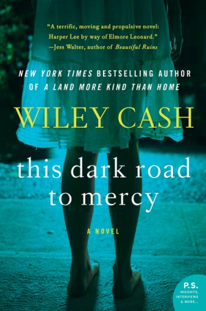 This Dark Road to Mercy by Wiley Cash from HarperCollins Publishers LLC (US) in General Novel category