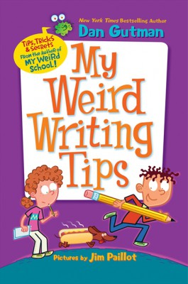 My Weird Writing Tips by Dan Gutman from HarperCollins Publishers LLC (US) in Teen Novel category
