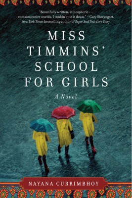 Miss Timmins' School for Girls by Nayana Currimbhoy from HarperCollins Publishers LLC (US) in General Novel category