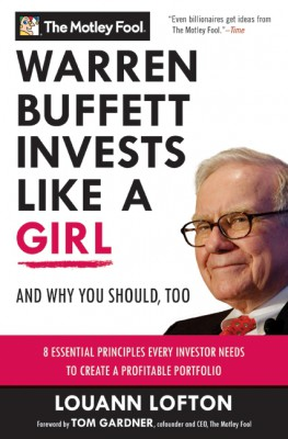 Warren Buffett Invests Like a Girl by LouAnn Lofton from HarperCollins Publishers LLC (US) in Finance & Investments category