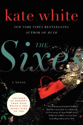 The Sixes by Kate White from HarperCollins Publishers LLC (US) in General Novel category
