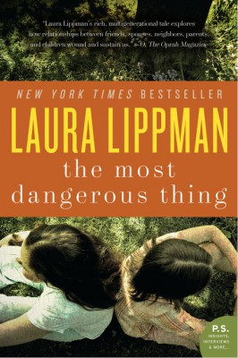 The Most Dangerous Thing by Laura Lippman from HarperCollins Publishers LLC (US) in General Novel category