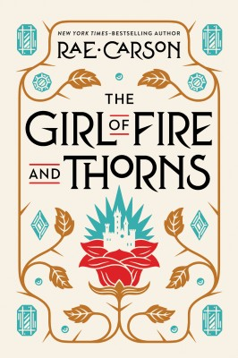 The Girl of Fire and Thorns by Rae Carson from  in  category