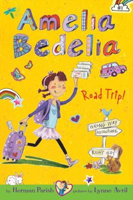 Amelia Bedelia Chapter Book #3: Amelia Bedelia Road Trip! by Herman Parish from HarperCollins Publishers LLC (US) in Teen Novel category