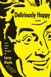 Deliriously Happy by Larry Doyle from  in  category