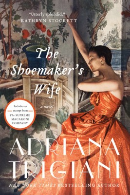 The Shoemaker's Wife by Adriana Trigiani from HarperCollins Publishers LLC (US) in General Novel category