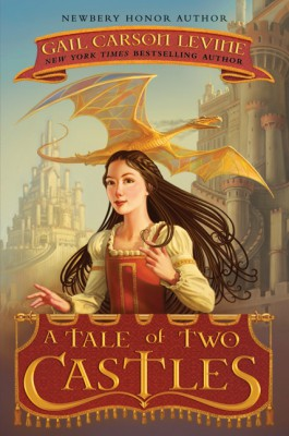 A Tale of Two Castles by Gail Carson Levine from HarperCollins Publishers LLC (US) in Teen Novel category