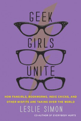 Geek Girls Unite by Leslie Simon from HarperCollins Publishers LLC (US) in Family & Health category