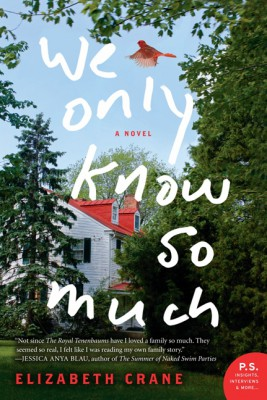 We Only Know So Much by Elizabeth Crane from HarperCollins Publishers LLC (US) in General Novel category
