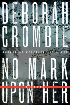 No Mark upon Her by Deborah Crombie from HarperCollins Publishers LLC (US) in General Novel category