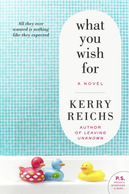 What You Wish For by Kerry Reichs from HarperCollins Publishers LLC (US) in Family & Health category