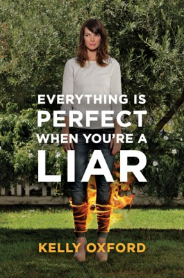 Everything Is Perfect When Youre a Liar by Kelly Oxford from  in  category