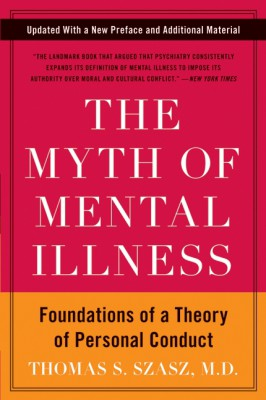 The Myth of Mental Illness by Thomas S. Szasz from HarperCollins Publishers LLC (US) in Family & Health category