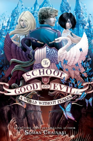 The School for Good and Evil #2: A World without Princes by Soman Chainani from HarperCollins Publishers LLC (US) in Teen Novel category