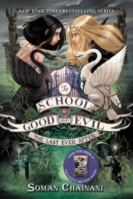 The School for Good and Evil #3: The Last Ever After by Soman Chainani from HarperCollins Publishers LLC (US) in Teen Novel category