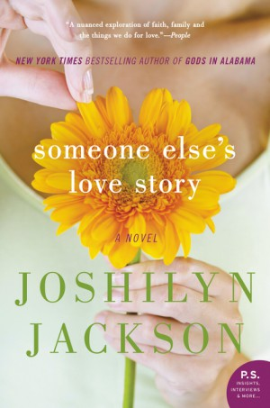 Someone Else's Love Story by Joshilyn Jackson from HarperCollins Publishers LLC (US) in General Novel category