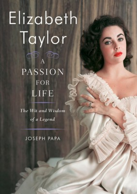 Elizabeth Taylor, A Passion for Life by Joseph Papa from HarperCollins Publishers LLC (US) in Autobiography & Biography category