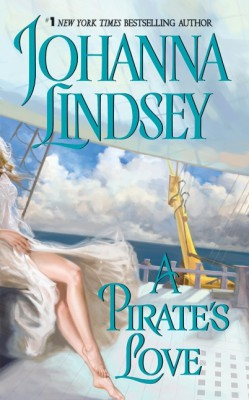 A Pirate's Love by Johanna Lindsey from HarperCollins Publishers LLC (US) in General Novel category