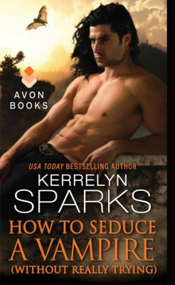 How to Seduce a Vampire (Without Really Trying) by Kerrelyn Sparks from HarperCollins Publishers LLC (US) in General Novel category