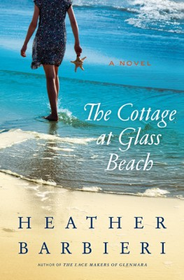 The Cottage at Glass Beach by Heather Barbieri from HarperCollins Publishers LLC (US) in General Novel category