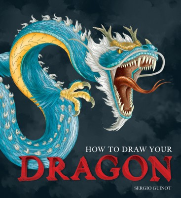 How to Draw Your Dragon by Sergio Guinot from HarperCollins Publishers LLC (US) in Art & Graphics category