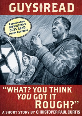 Guys Read: 'What? You Think You Got It Rough?' by Jon Scieszka from HarperCollins Publishers LLC (US) in Teen Novel category