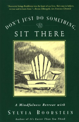 Don't Just Do Something, Sit There by Sylvia Boorstein from HarperCollins Publishers LLC (US) in Motivation category