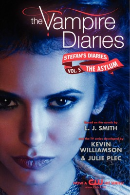 The Vampire Diaries: Stefan's Diaries #5: The Asylum by Kevin Williamson & Julie Plec from HarperCollins Publishers LLC (US) in General Novel category