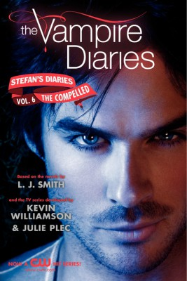The Vampire Diaries: Stefan's Diaries #6: The Compelled by Kevin Williamson & Julie Plec from HarperCollins Publishers LLC (US) in General Novel category