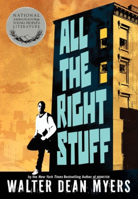 All the Right Stuff by Walter Dean Myers from HarperCollins Publishers LLC (US) in General Novel category