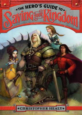 The Hero's Guide to Saving Your Kingdom by Christopher Healy from HarperCollins Publishers LLC (US) in Teen Novel category