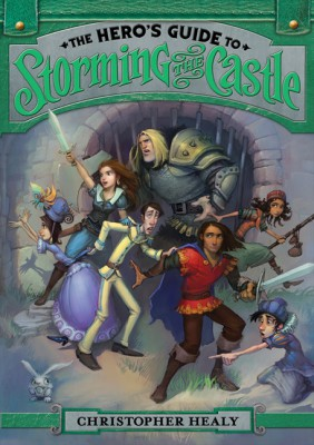 The Hero's Guide to Storming the Castle by Christopher Healy from HarperCollins Publishers LLC (US) in Teen Novel category