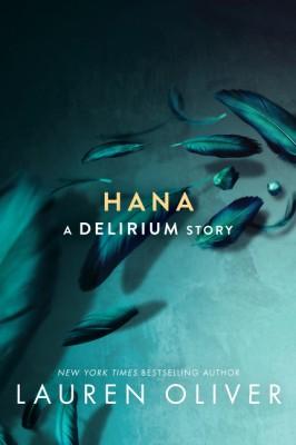 Hana by Lauren Oliver from HarperCollins Publishers LLC (US) in General Novel category