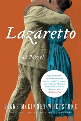 Lazaretto by Diane McKinney-Whetstone from HarperCollins Publishers LLC (US) in General Novel category